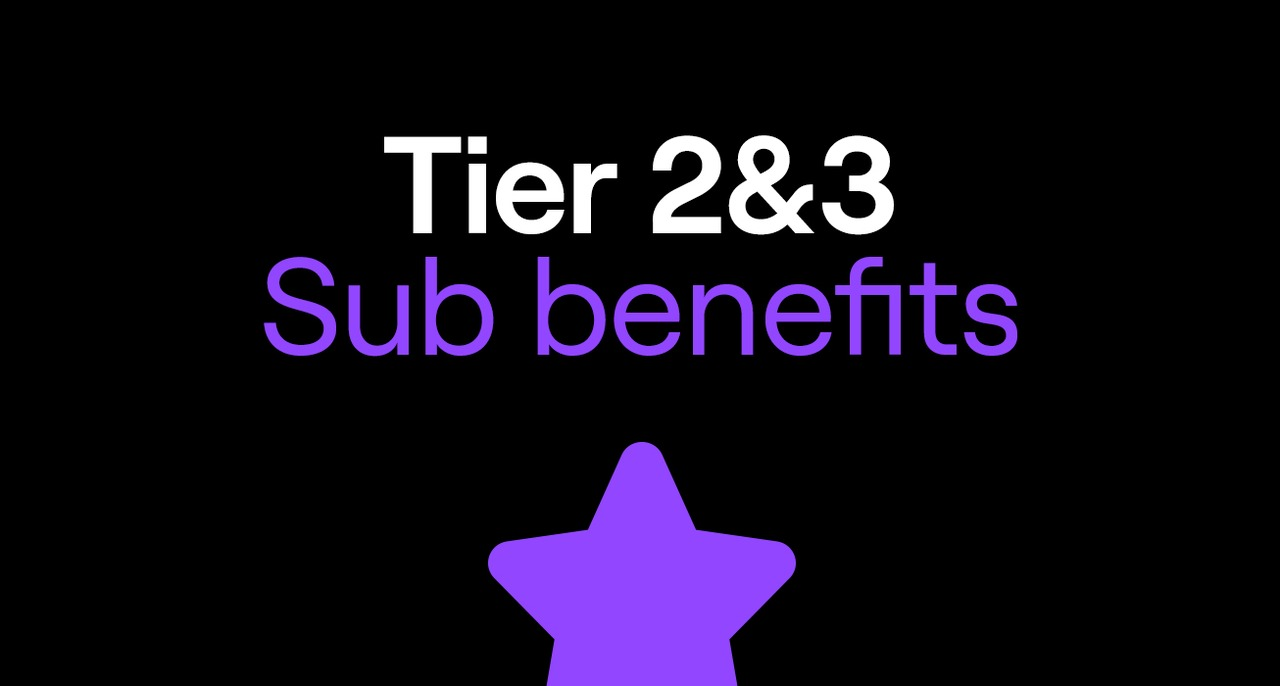 More to Love: Introducing New Benefits for Tier 2 and Tier 3 Subscriptions